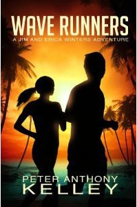 Wave Runners (Jim and Erica Winters Adventure #2) - Peter Anthony Kelley
