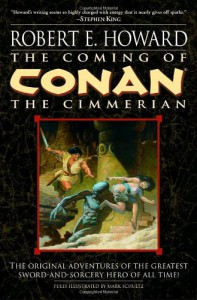 The Coming of Conan the Cimmerian - Robert E. Howard, Mark Schultz, Patrice Louinet