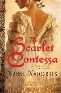 The Scarlet Contessa: A Novel of the Italian Renaissance - Jeanne Kalogridis
