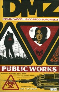 DMZ, Vol. 3: Public Works - Riccardo Burchielli, Brian Wood