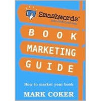 Smashwords Book Marketing Guide - Mark Coker