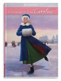 A Surprise for Caroline - Kathleen Ernst, Robert Papp, Lisa Papp