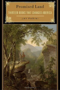 Promised Land: Thirteen Books That Changed America - Jay Parini