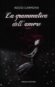 La Grammatica dell'amore - Rocio Carmona