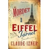 Mordet i Eiffeltornet (Victor Legris, #1) - Claude Izner