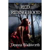 Red Riding Hood - Deanna Wadsworth