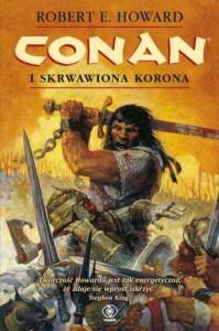 Conan i skrwawiona korona - Howard Robert E.