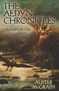 Flight of the Outcasts (Aedyn Chronicles #2) - Alister E. McGrath