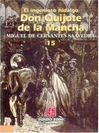 El Ingenioso Hidalgo Don Quijote de La Mancha, 15 - Miguel de Cervantes Saavedra