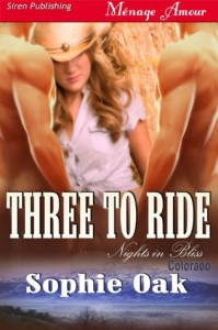 Three to Ride (Nights in Bliss, Colorado, #1) - Sophie Oak