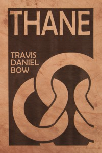 Thane (Everknot Duet, #1) - Travis Daniel Bow