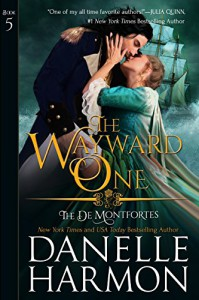 The Wayward One (The de Montforte Brothers Book 5) - Danelle Harmon