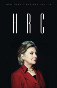 HRC: State Secrets and the Rebirth of Hillary Clinton - Jonathan Allen, Amie Parnes