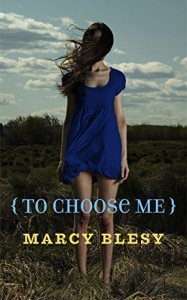 To Choose Me (To Know Me Series, Book 4) - Marcy Blesy