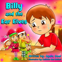 "Children's book: ""Billy and the Ear Elves"": Social skills; Teaches your kids  values of good manners and patience. (Kid's stories for Happy Children) - Ayala Saar"
