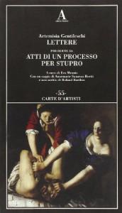 Lettere precedute da «Atti di un processo per stupro» - Artemisia Gentileschi
