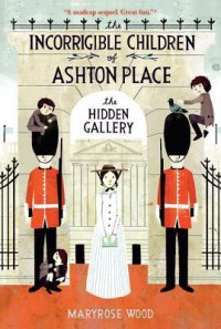 The Hidden Gallery - Maryrose Wood, Jon Klassen