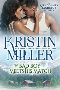 The Bad Boy Meets His Match (Kiss County Bachelors) - Kristin Miller