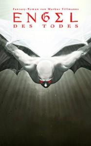 Teufel: Engel des Todes (Die Luzifer-Chroniken 2) - Markus Tillmanns, Mart Klein, Miriam Migliazzi