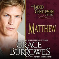 Matthew: Jaded Gentlemen Series, Book 2 - Tantor Audio, Grace Burrowes, James Langton