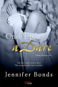 Once Upon A Dare - Jennifer Bonds