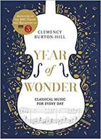YEAR OF WONDER: Classical Music for Every Day - Clemency Burton-Hill