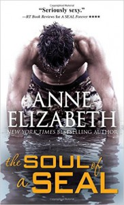 The Soul of a SEAL (West Coast Navy SEALs) - Anne Elizabeth