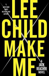 Make Me: A Jack Reacher Novel - Lee Child