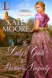 The Lady's Guide to Passion and Property - Kate Moore