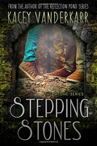 Stepping Stones (The Stone Series) (Volume 1) - Kacey Vanderkarr