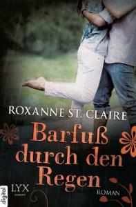 Barfuß durch den Regen - Roxanne St. Claire