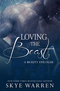 Loving the Beast: A Beauty Epilogue - Skye Warren