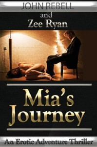 Mia's Journey: An Erotic Thriller - John Rebell, Zee Ryan
