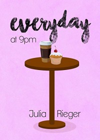 Everyday at 9PM - Julia Rieger