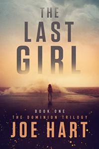 The Last Girl (The Dominion Trilogy Book 1) - Joe Hart