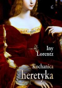 Kochanica heretyka - Iny Lorentz