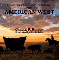 If You Were Me and Lived in...the American West - Paula Tabor, Carole P. Roman