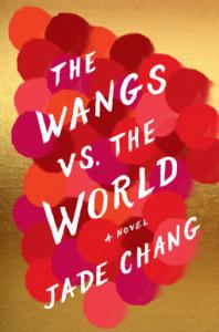 The Wangs vs. the World - Jade Chang