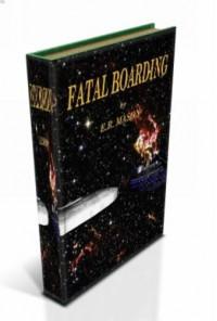 Fatal Boarding - E.R. Mason
