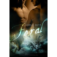 Feral (Northern Shifters, #2) - Joely Skye