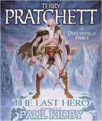 The Last Hero: A Discworld Fable (Discworld, #27) - Terry Pratchett, Paul Kidby