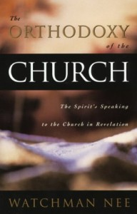 Orthodoxy of the Church: - Watchman Nee
