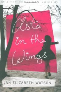 Asta in the Wings - Jan Elizabeth Watson