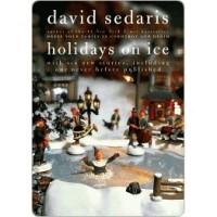 Holidays on Ice - David Sedaris