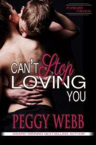 Can't Stop Loving You (Forever Friends #1) - Peggy Webb