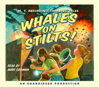 Whales on Stilts - M.T. Anderson