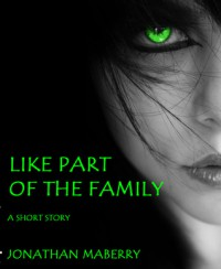 Like Part of the Family - Jonathan Maberry