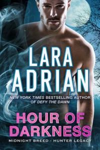 Hour of Darkness - Lara Adrian