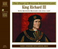 King Richard III: Performed by Kenneth Branagh & Cast (Classic Drama) by William Shakespeare (2005) Audio CD - William Shakespeare