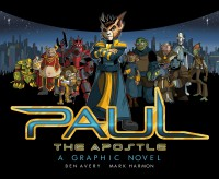 Paul the Apostle: A Graphic Novel - Ben Avery, Mario DeMatteo, Mark Harmon